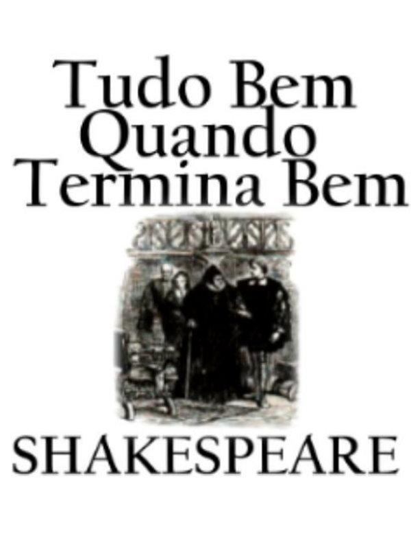Tudo Está Bem Quando Acaba Bem William Shakespeare